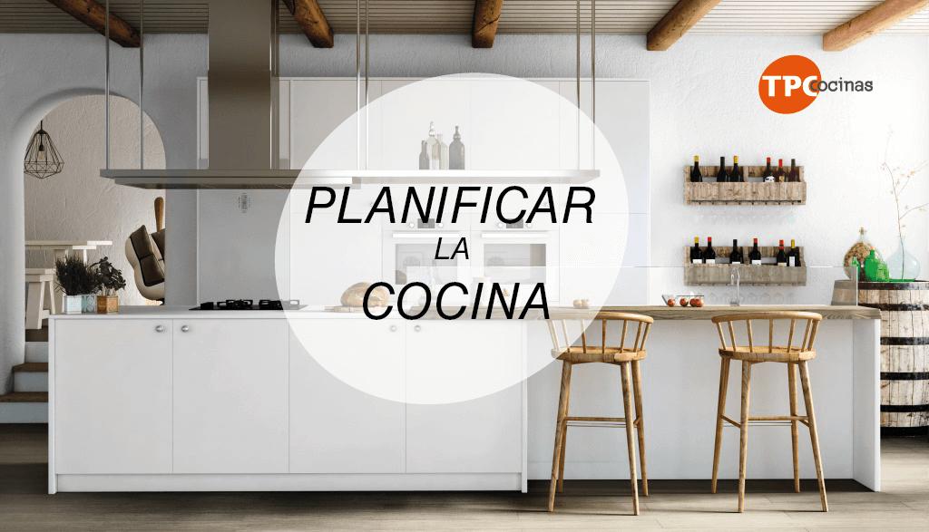 Tpc cocinas blog tpc cocinas - Planificar una cocina ...