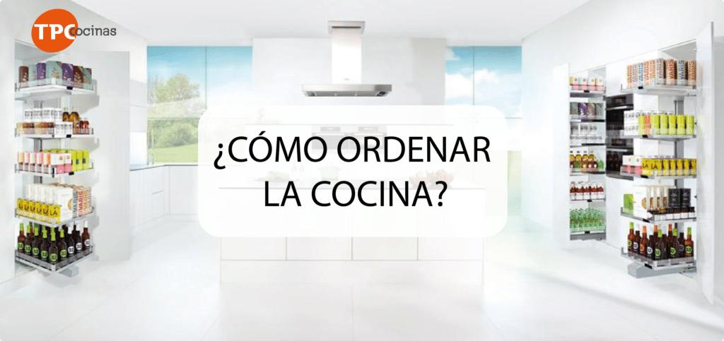 Tpc cocinas c mo ordenar la cocina for Como ordenar la cocina